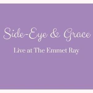 Side-Eye & Grace