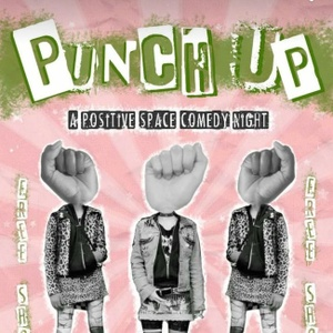 Punch Up: Positive Space Comedy Night